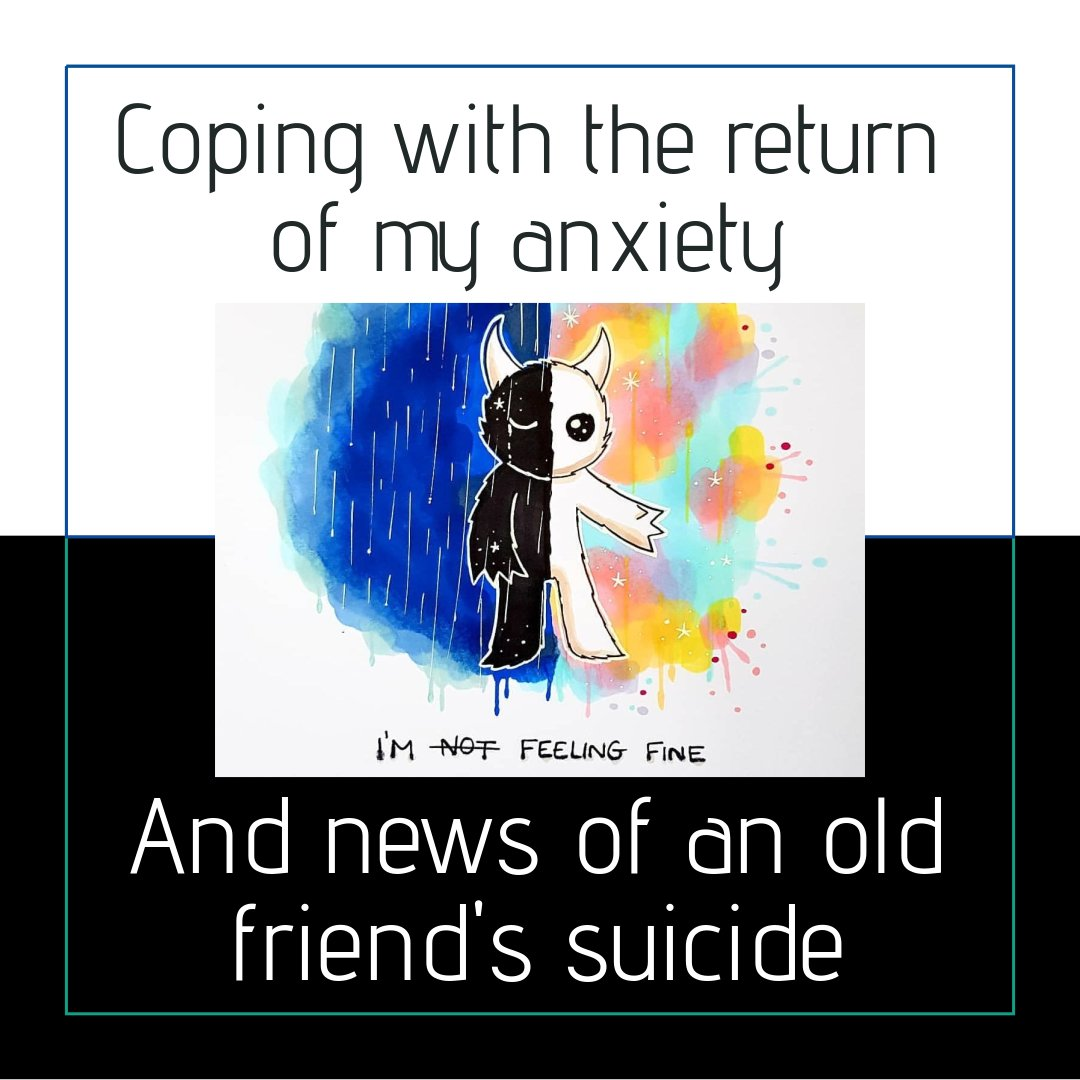 Image for Coping with the return of my anxiety and news of an old friend's suicide blog